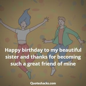 Happy birthday beautiful sister